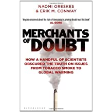 Merchants of Doubt: How a Handful of Scientists Obscured the Truth on Issues from Tobacco Smoke to Global Warming by Erik M. Conway (2012-06-07)