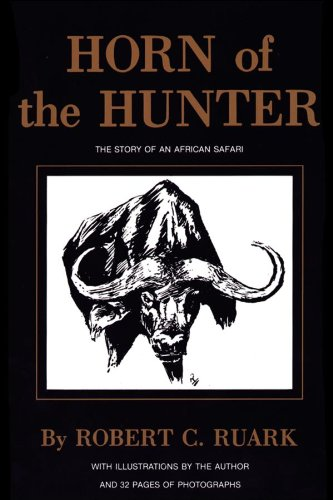 Horn of the Hunter: The Story of an African Safari (English Edition) por R. Ruark