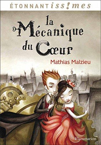 La Mecanique Du Coeur: Written by Mathias Malzieu, 2014 Edition, Publisher: Editions Flammarion [Mass Market Paperback]