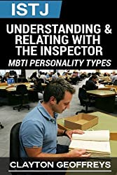 ISTJ: Understanding & Relating with the Inspector by Clayton Geoffreys (2015-02-28)