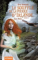 Le souffle de la pierre d'Irlande, Tome 1 : Le feu