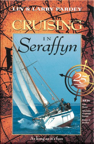 Cruising in Seraffyn: 25th Anniversary Edition (English Edition)