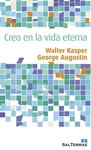 CREO EN LA VIDA ETERNA (Alcance nº 71) por WALTER KASPER