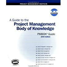 A Guide to the Project Management Body of Knowledge (PMBOK Guide): 2000 Edition by Project Management Institute (2001-02-02)
