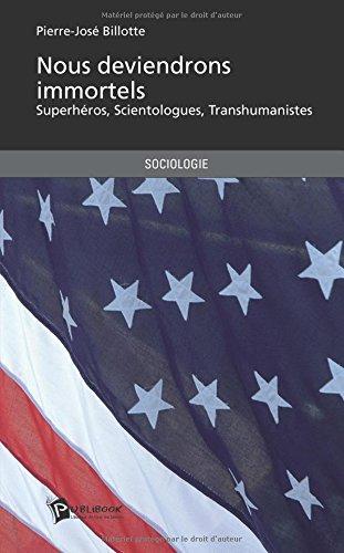 Nous Deviendrons Immortels - Superheros - Scientologues - Transhumains