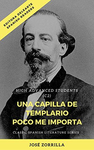 Spanish readers: Una capilla de templario/ Poco me importa High Advanced Learners C2) + Audiobook: Classic Spanish literature series (Adaptation) por Ianina Zubowicz