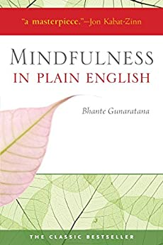 Mindfulness in Plain English: 20th Anniversary Edition (English Edition) von [Gunaratana, Henepola]