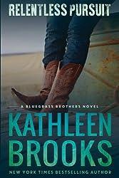 Relentless Pursuit by Kathleen Brooks (2013-05-23)