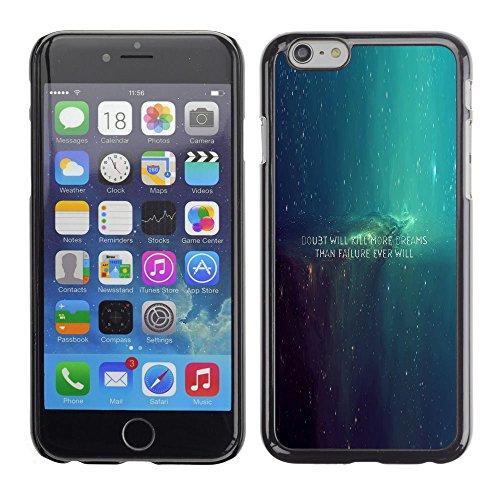 Bild Hartschalenkoffer PC Schutzhülle Hard Case Protective Cover for iPhone 6 / Zweifel mehr Träumen als Failure töten jemals / ()