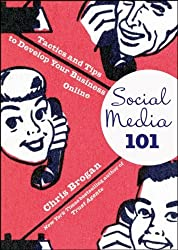 Social Media 101: Tactics and Tips to Develop Your Business Online by Chris Brogan (2010-02-22)
