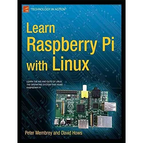 [Learn Raspberry Pi with Linux] (By: Peter Membrey) [published: January, 2013]