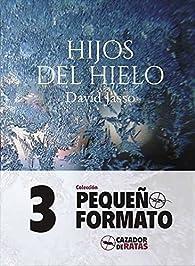 Hijos del hielo par  David Jasso García