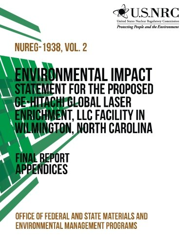 Environmental Impact Statement for the Proposed GE-Hitachi Global Laser Enrichment, LLC Facility in Wilmington, North Carolina por Office of Federal and State Materials and Environmental Management Programs
