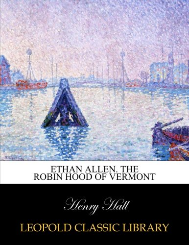 ethan-allen-the-robin-hood-of-vermont