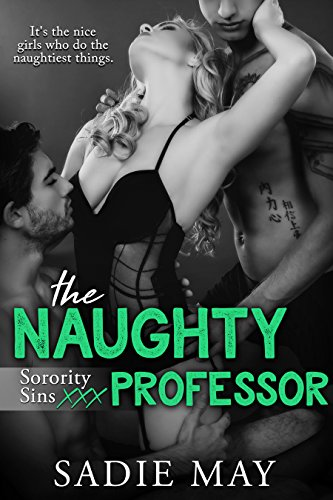 The Naughty Professor (Sorority Sins XXX Book 5)