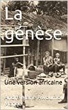 La genèse: Une version africaine (French Edition)
