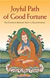 Joyful Path of Good Fortune: The Complete Guide to the Buddhist Path to Enlightenment: The Complete Buddhist Path to Enlightenment