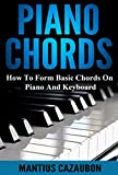 Piano Chords: How To Form Basic Chords On Piano And Keyboard