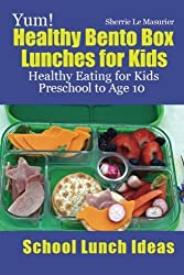 Yum! Healthy Bento Box Lunches for Kids: Healthy Eating for Kids Preschool to Age 10 (School Lunch Ideas) by Sherrie Le Masurier (2013-05-22)