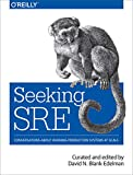 Seeking SRE: Conversations About Running Production Systems at Scale (English Edition)