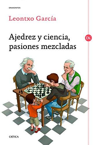 Ajedrez y ciencia, pasiones mezcladas: Prólogo de José Antonio Marina por Leontxo García Olasagasti