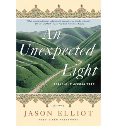 [( An Unexpected Light: Travels in Afghanistan )] [by: Jason Elliot] [Aug-2011]