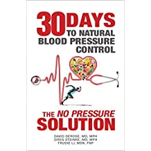"""Thirty Days to Natural Blood Pressure Control: The """"No Pressure"""" Solution (English Edition)"""