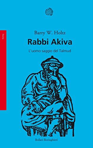 Rabbi Akiva: L'uomo saggio del Talmud