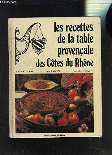LES RECETTES DE LA TABLE PROVENCALE DES COTES DU RHONE