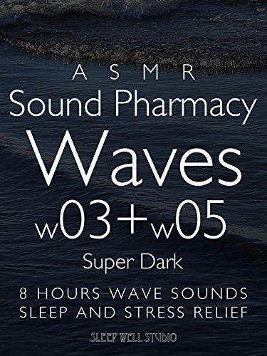 asmr-sound-pharmacy-waves-w03-w05-super-dark-8-hours-wave-sounds-sleep-and-stress-relief-ov