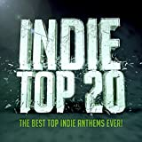 Indie Top 20 - The Best Top Indie Anthems Ever!