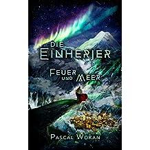 Die Einherjer: Feuer und Meer (German Edition)