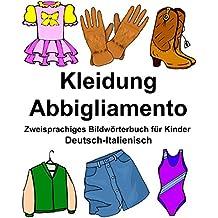 Deutsch-Italienisch Kleidung/Abbigliamento Zweisprachiges Bildwörterbuch für Kinder (FreeBilingualBooks.com)