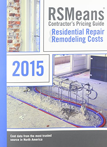 Rsmeans Contractors's Pricing Guide Residential Repair & Remodeling: Cpg R&r (Means Residential Repair & Remodeling Costs)