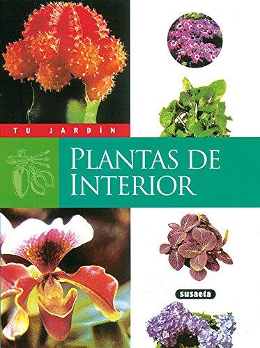 Plantas de interior (Tu Jardín) por Susaeta Ediciones S A