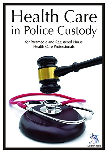 Healthcare in Police Custody: for Health Care Professionals: 2018