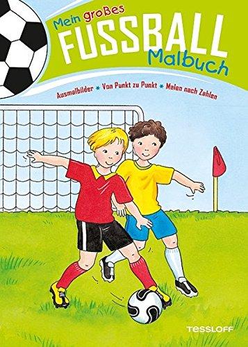 Mein großes Fußball-Malbuch. Ausmalbilder * Von Punkt zu Punkt * Malen nach Zahlen (Fußball-kunst)