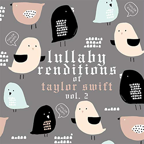 Lullaby Rendiitions of Taylor Swift, Vol. 2 (Instrumental)