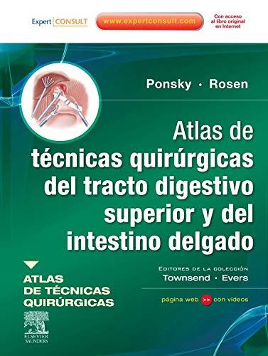 Atlas de técnicas quirúrgicas del tracto digestivo superior y del intestino delgado por J. Ponsky