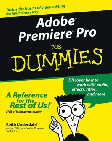 Adobe Premiere Pro For Dummies by Underdahl (10-Oct-2003) Paperback