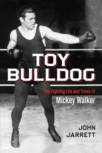 Epub Gratis Toy Bulldog: The Fighting Life and Times of Mickey Walker