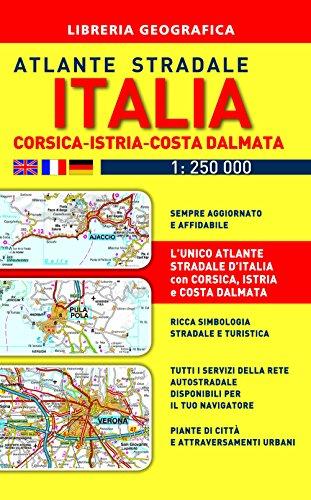 Atlante stradale Italia. Con Corsica-Istria-Dalmazia 1:250.000 (Atlanti stradali d'Italia)