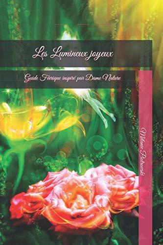 Les Lumineux joyeux: Guide Féerique inspiré par Dame Nature
