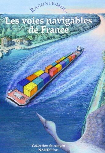 Raconte-moi... Les voies navigables de F...