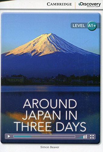 Around Japan in Three Days High Beginning Book with Online Access (Cambridge Discovery Interactiv)