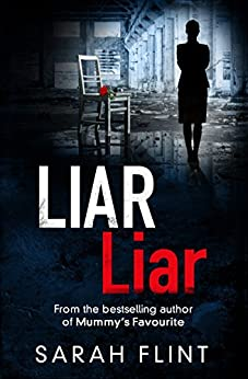 Liar Liar: Another gripping serial killer thriller from the bestselling author (DC Charlotte Stafford Series Book 3) by [Flint, Sarah]