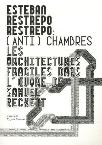 (Anti) chambres : Les architectures fragiles dans l'oeuvre de Samuel Beckett