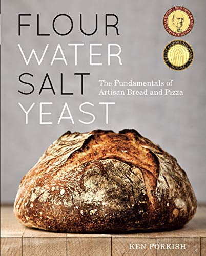 Flour Water Salt Yeast: The Fundamentals of Artisan Bread and Pizza