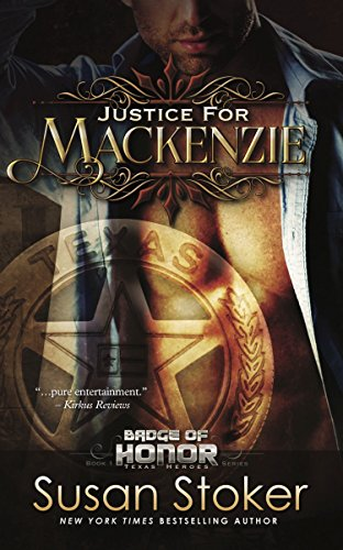 Justice for Mackenzie: Badge of Honor: Texas Heroes Series, Book 1