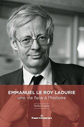 Emmanuel Le Roy Ladurie : une vie face  l'histoire